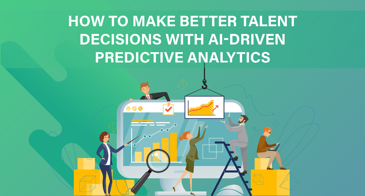 How to Make Better Talent Decisions with AI-Driven Predictive Analytics